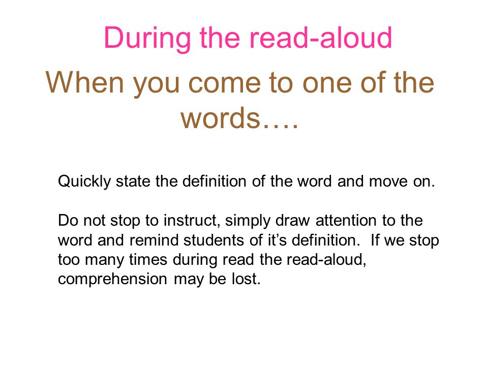 During the read-aloud When you come to one of the words….