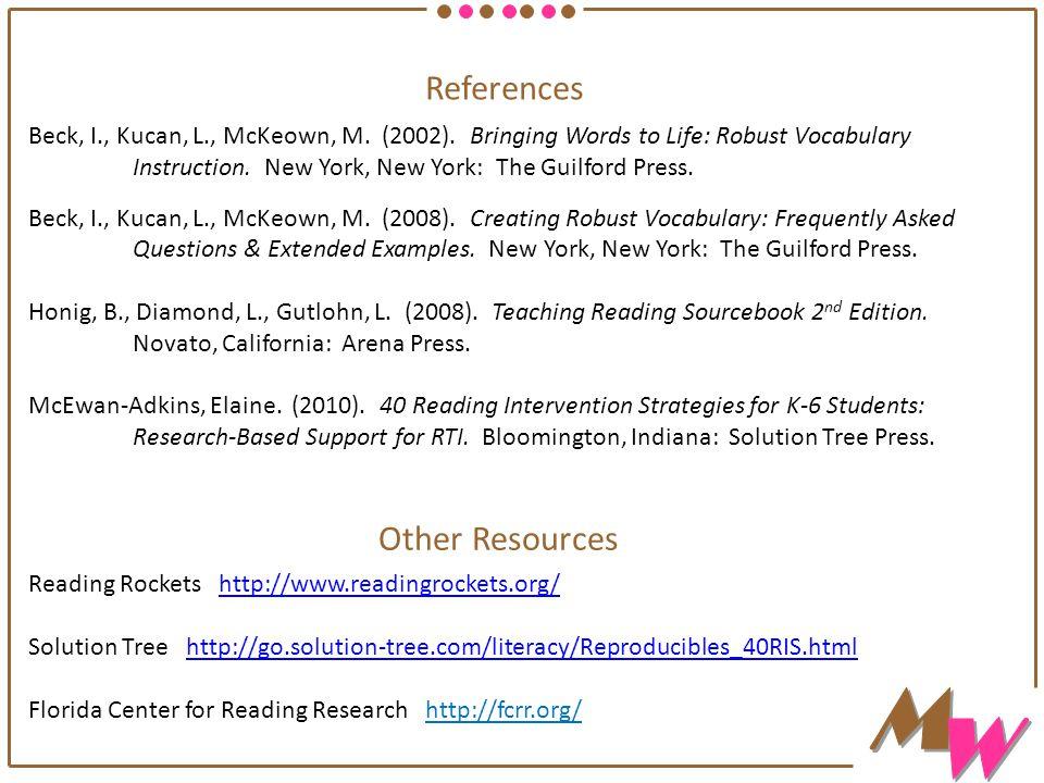 References Beck, I., Kucan, L., McKeown, M. (2002).