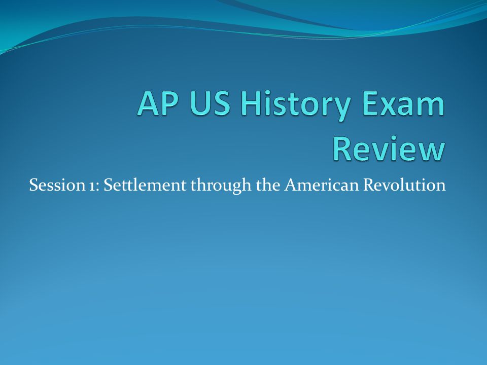 Session 1: Settlement through the American Revolution