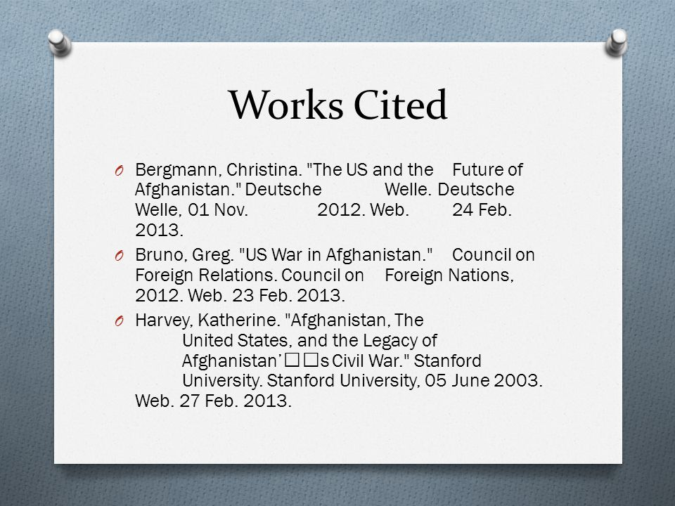Works Cited O Bergmann, Christina. The US and the Future of Afghanistan. Deutsche Welle.