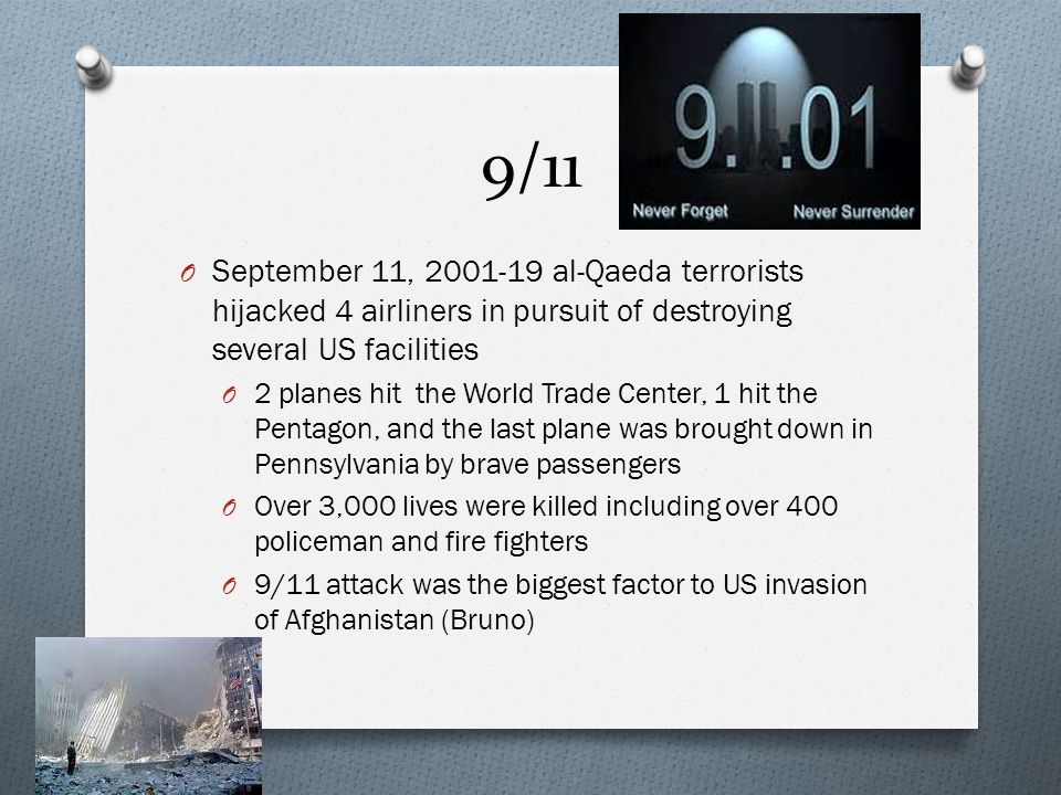 9/11 O September 11, 2001-19 al-Qaeda terrorists hijacked 4 airliners in pursuit of destroying several US facilities O 2 planes hit the World Trade Ce