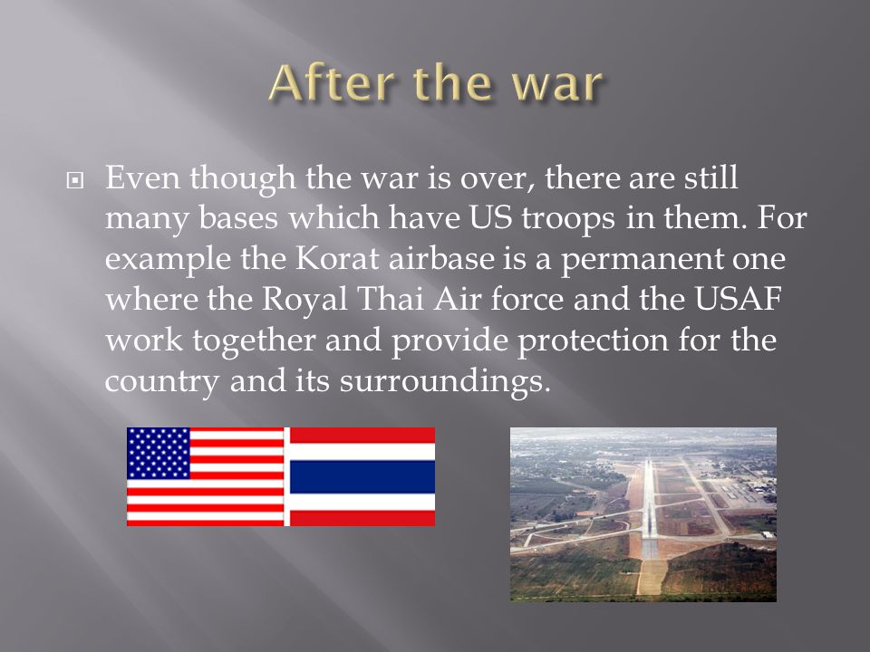  Even though the war is over, there are still many bases which have US troops in them.
