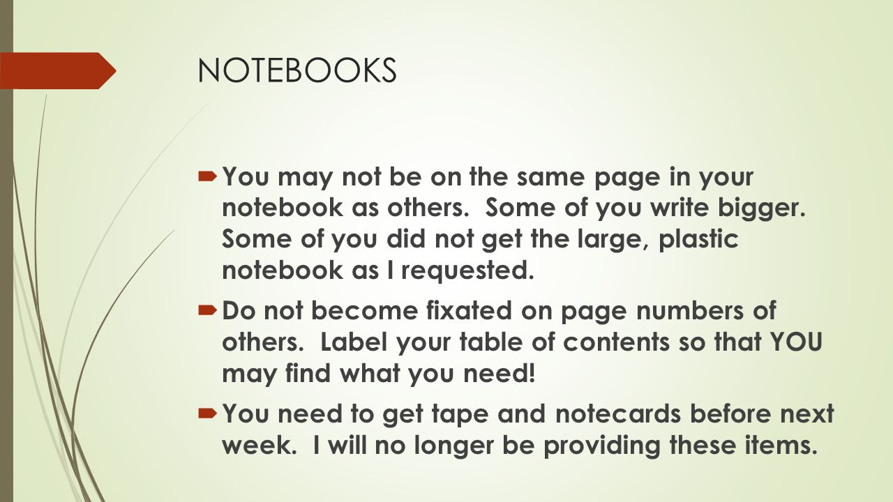 NOTEBOOKS  You may not be on the same page in your notebook as others.