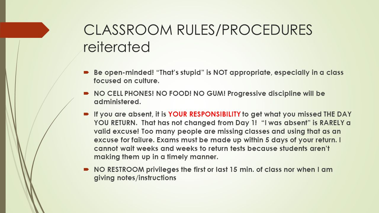 CLASSROOM RULES/PROCEDURES reiterated  Be open-minded.