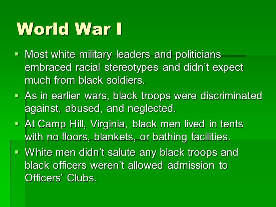 World War I  Military authorities didn't expect to use black troops in combat.