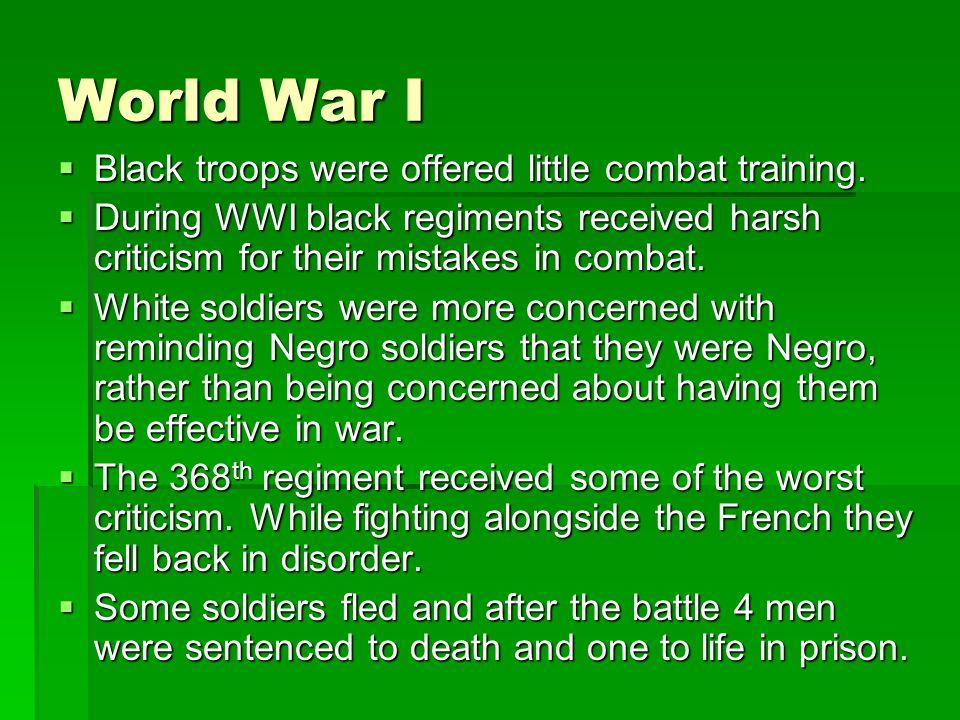 World War I  Black troops were offered little combat training.