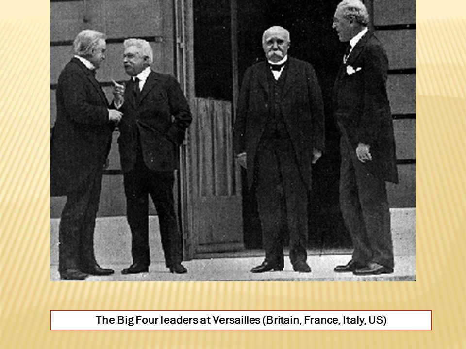 The Big Four leaders at Versailles (Britain, France, Italy, US)
