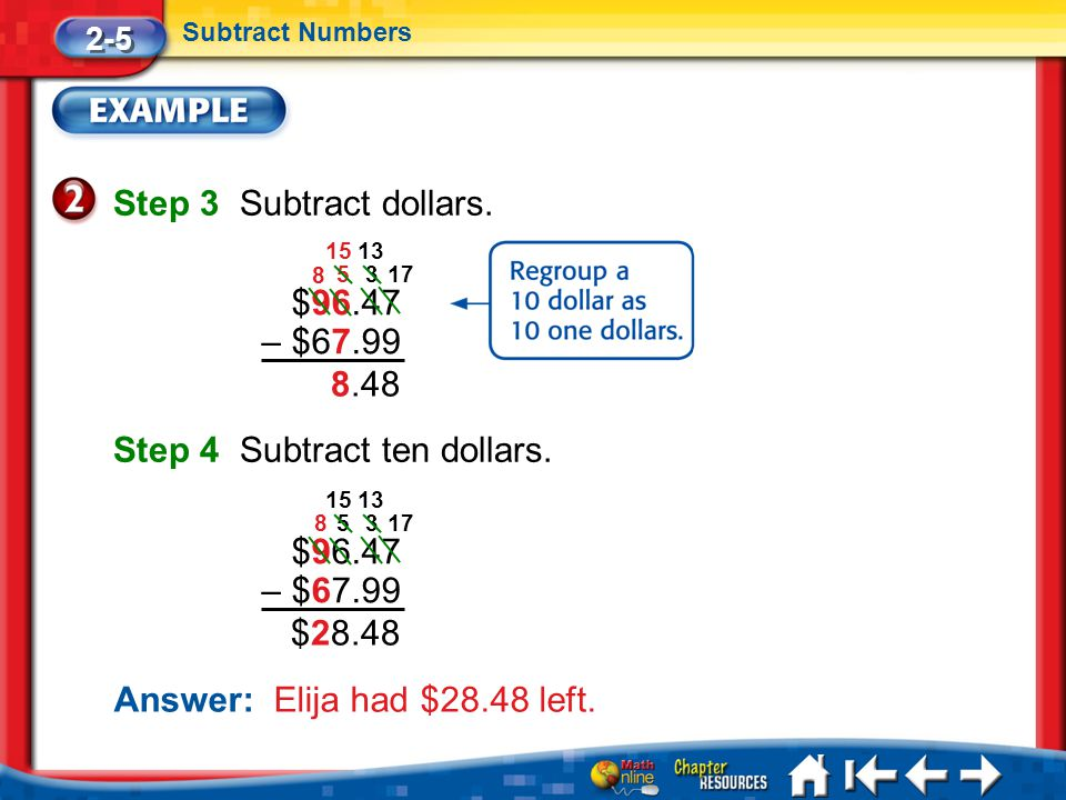 Lesson 5 Ex2 Step 3 Subtract dollars. 2-5 Subtract Numbers Step 4 Subtract ten dollars.