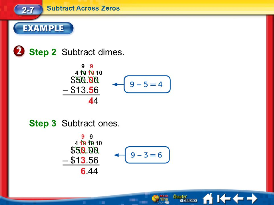 4 $50.00 – $13.56 410 99 Lesson 7 Ex2 Step 2 Subtract dimes.