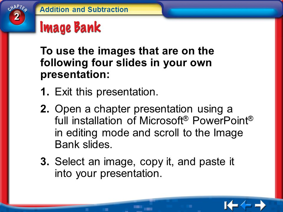 2 2 Addition and Subtraction IB Instructions To use the images that are on the following four slides in your own presentation: 1.Exit this presentatio