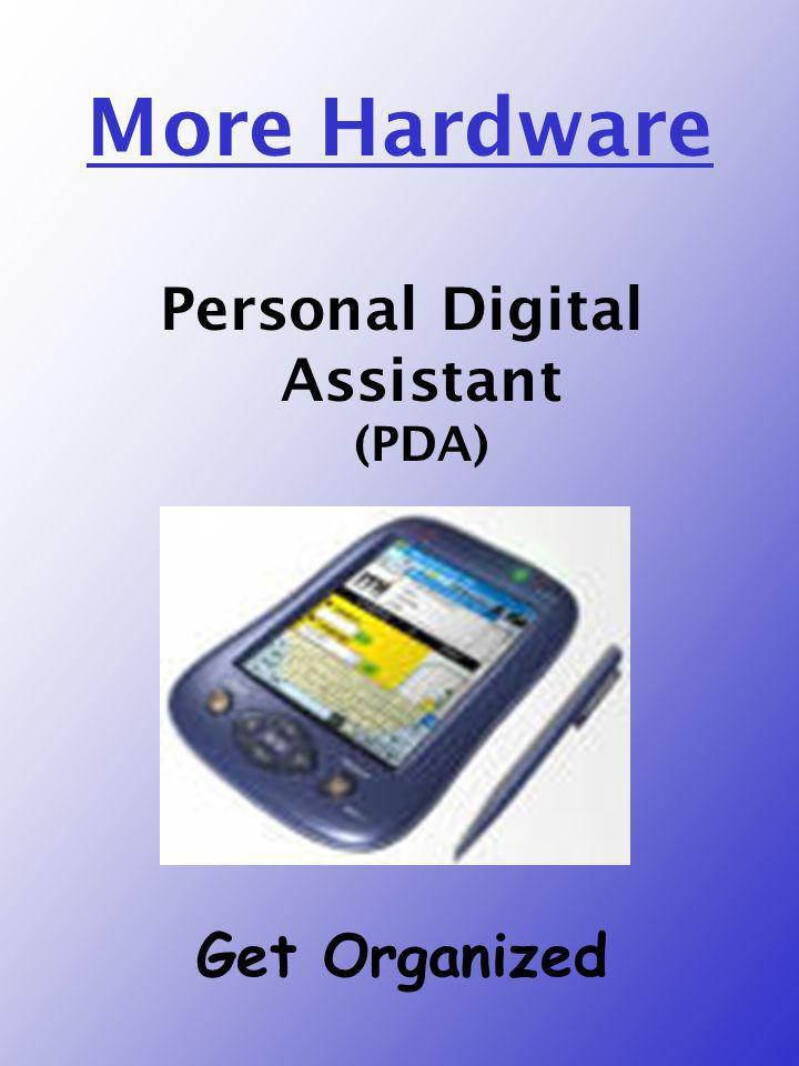 More Hardware Personal Digital Assistant (PDA) Get Organized