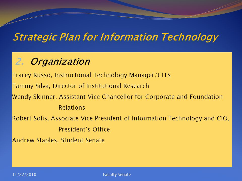 Strategic Plan for Information Technology 2. Organization Tracey Russo, Instructional Technology Manager/CITS Tammy Silva, Director of Institutional R