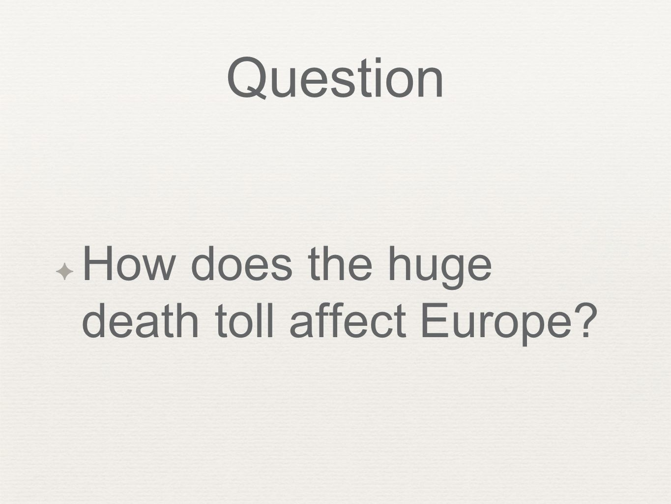 Question ✦ How does the huge death toll affect Europe?