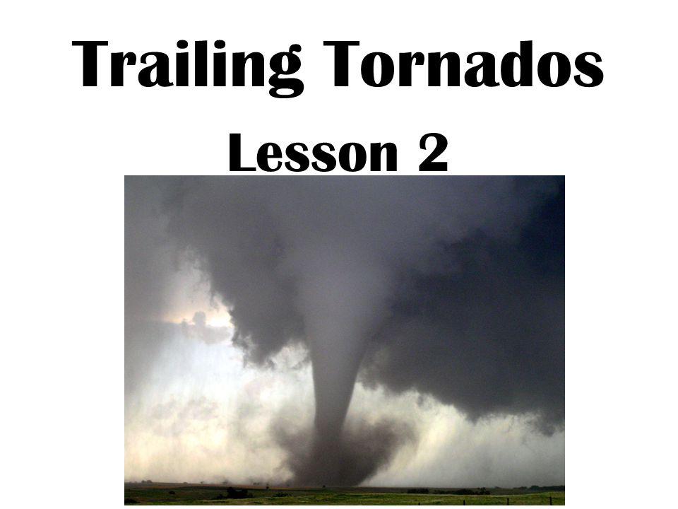 Trailing Tornados Lesson 2