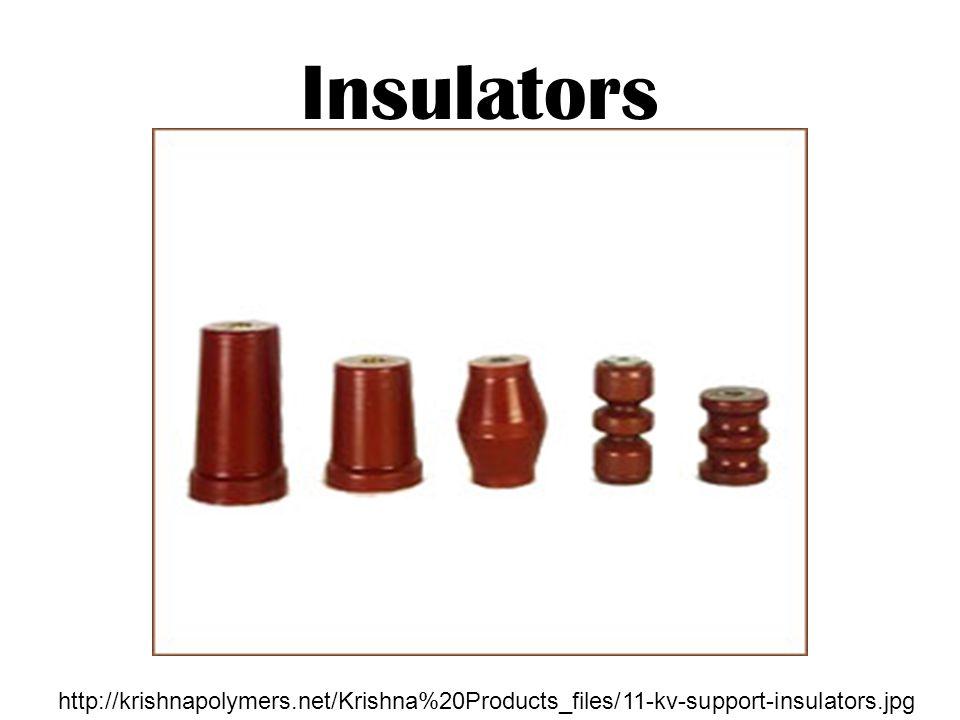 Insulators http://krishnapolymers.net/Krishna%20Products_files/11-kv-support-insulators.jpg