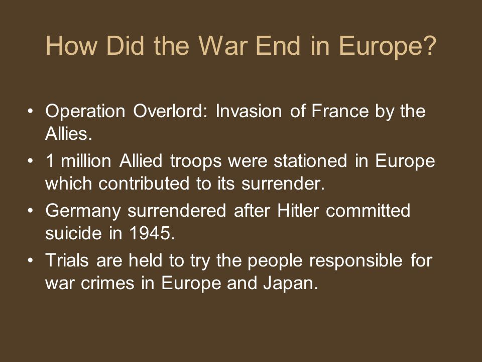 How Did the War End in Europe. Operation Overlord: Invasion of France by the Allies.