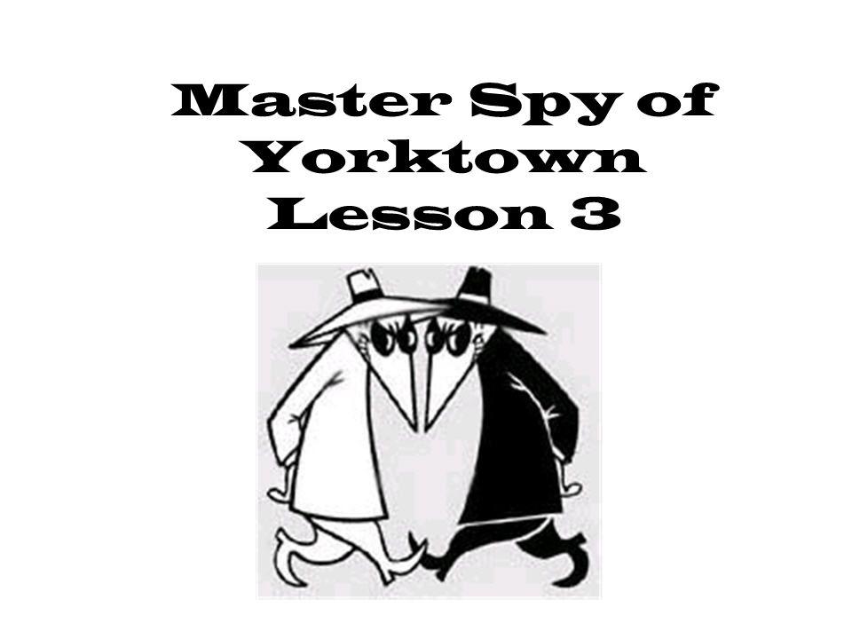 Master Spy of Yorktown Lesson 3