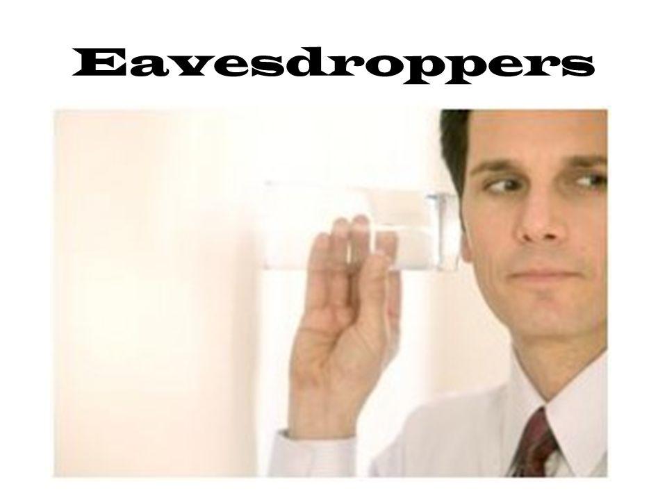 Eavesdroppers