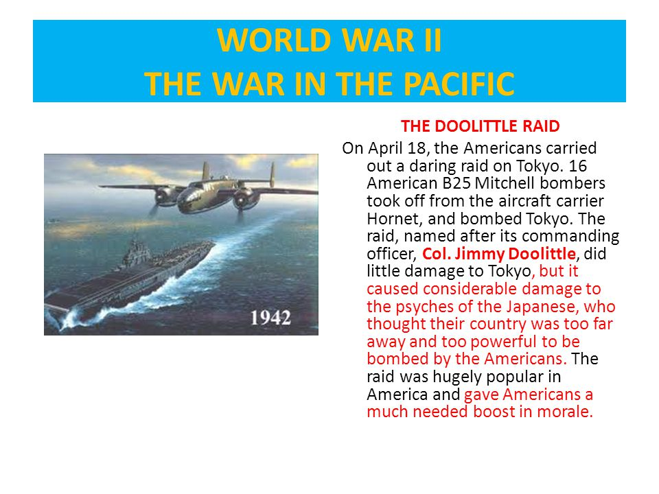 THE DOOLITTLE RAID On April 18, the Americans carried out a daring raid on Tokyo.