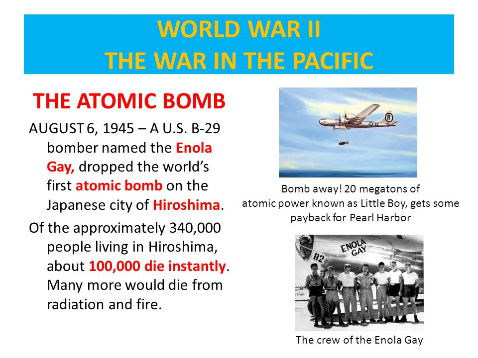THE ATOMIC BOMB AUGUST 6, 1945 – A U.S.