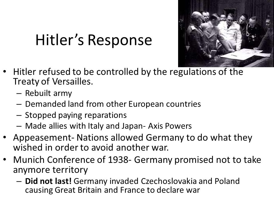 Hitler's Response Hitler refused to be controlled by the regulations of the Treaty of Versailles.