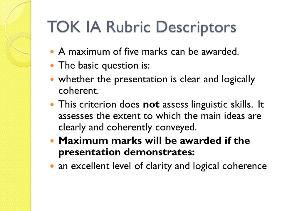 TOK IA Rubric Descriptors A maximum of five marks can be awarded.