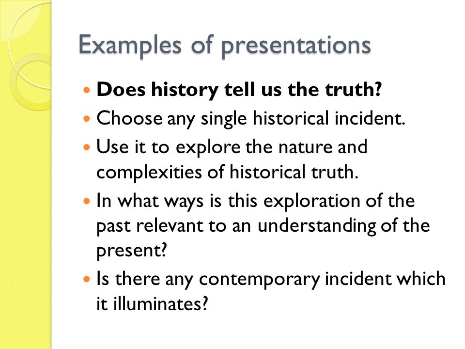 Examples of presentations Does history tell us the truth.