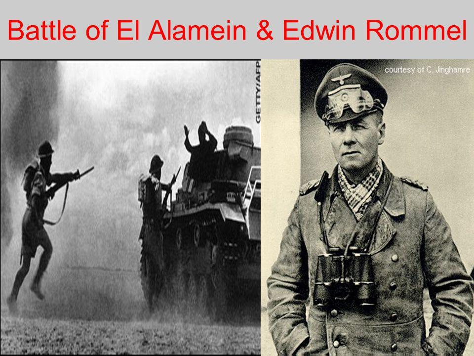 Battle of El Alamein & Edwin Rommel