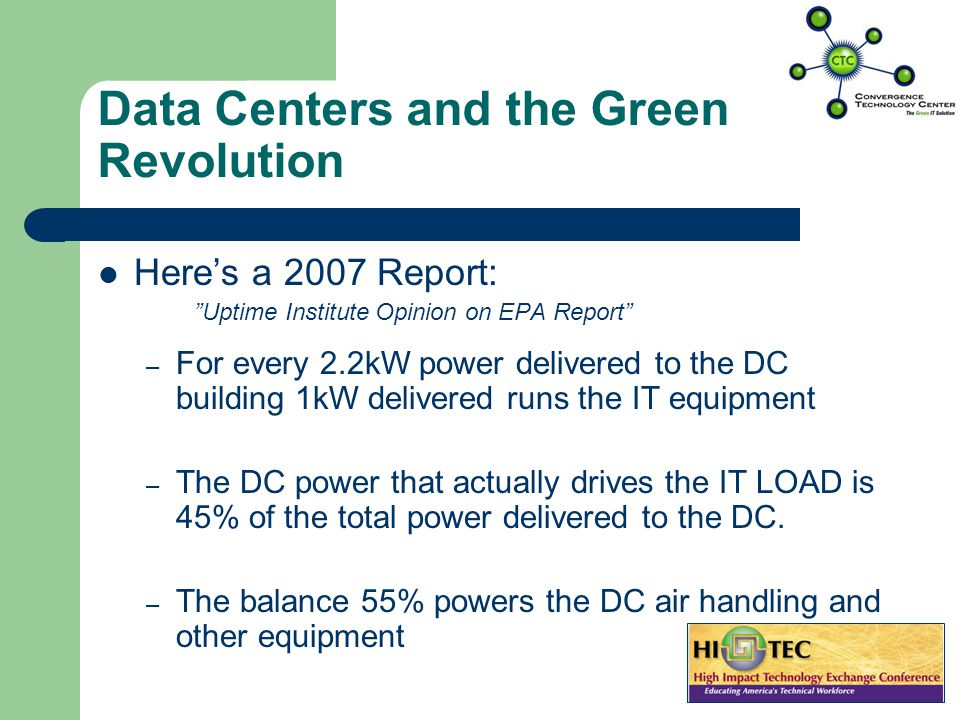 Get Students Thinking … A Good Jumping Off Point is the Data Center Data Centers presently are rapidly: – Escalating energy costs – Contributing to Gr