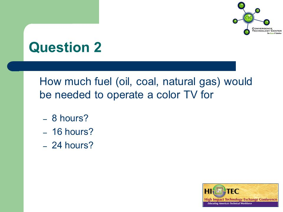 Question 1 Construct a bar graph that indicates the amount of fuel (oil, coal, natural gas) required to run each of the following appliances for one hour.