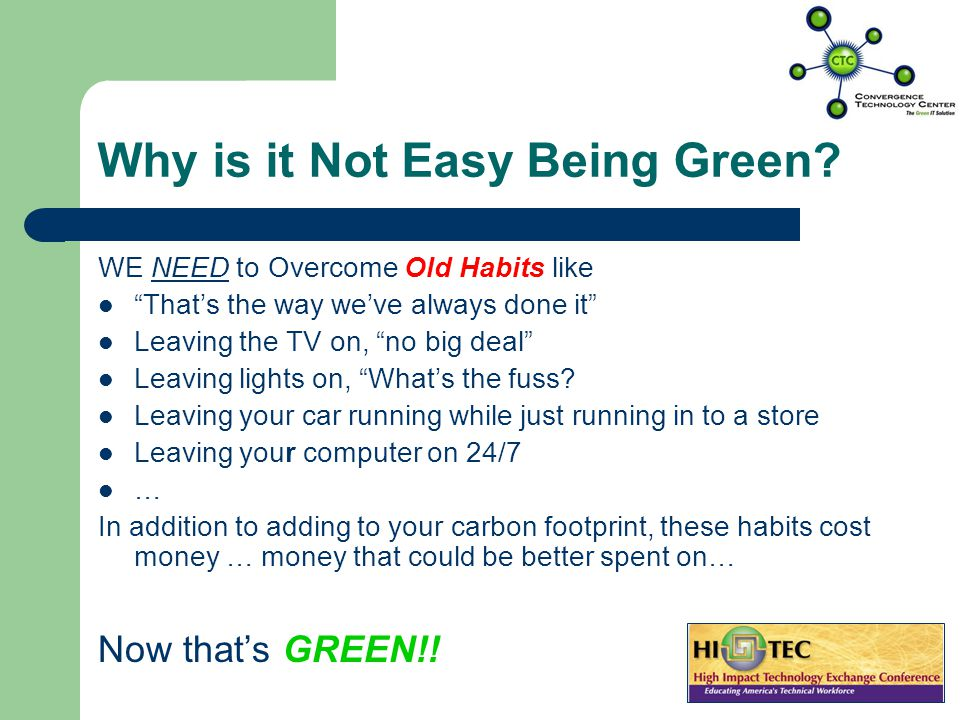 Why is it Not Easy Being Green.