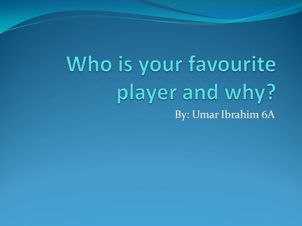 By: Umar Ibrahim 6A