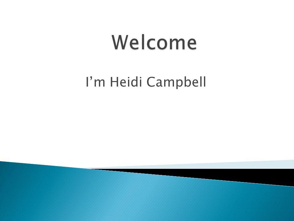 I'm Heidi Campbell