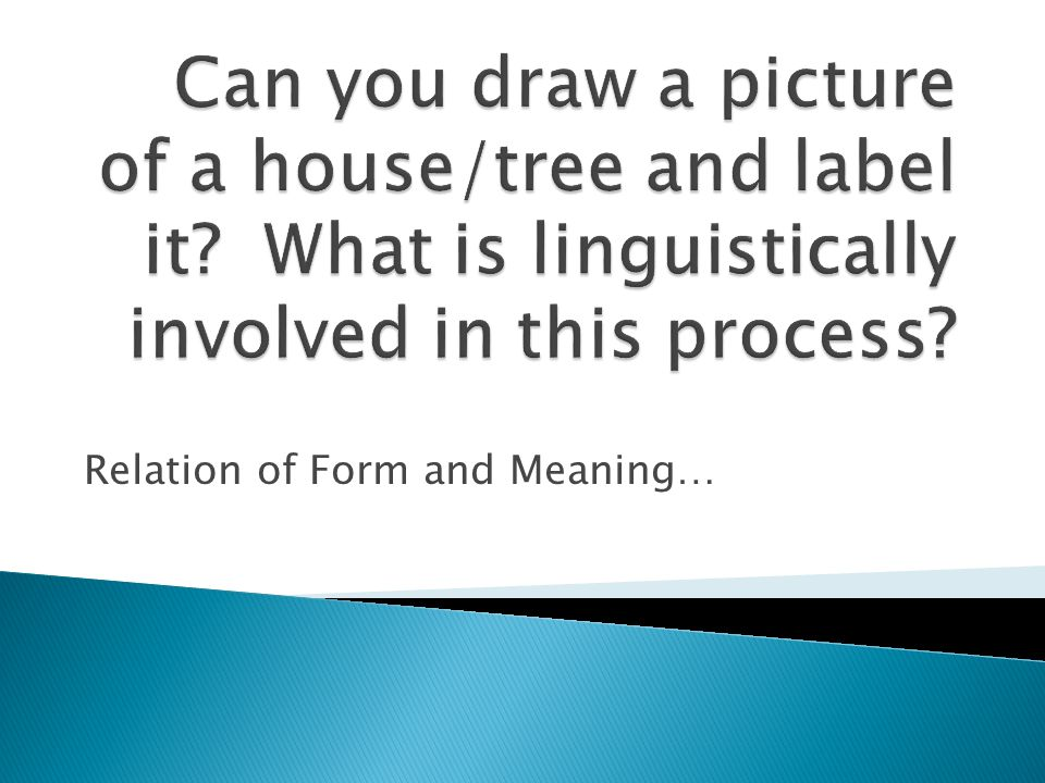Relation of Form and Meaning…