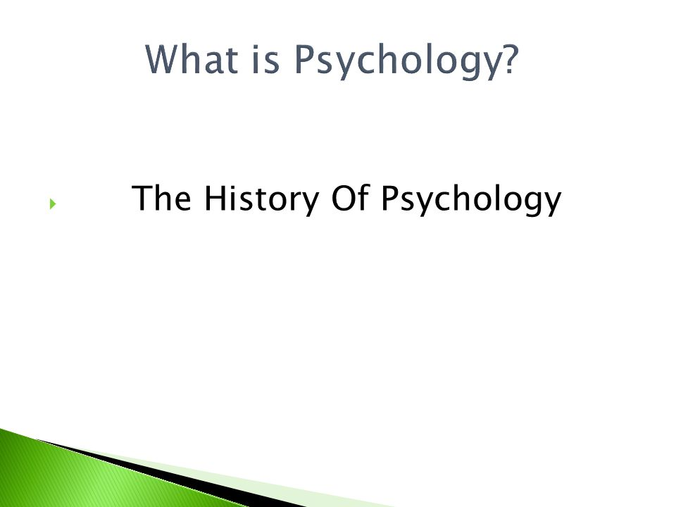 What is Psychology?  The History Of Psychology