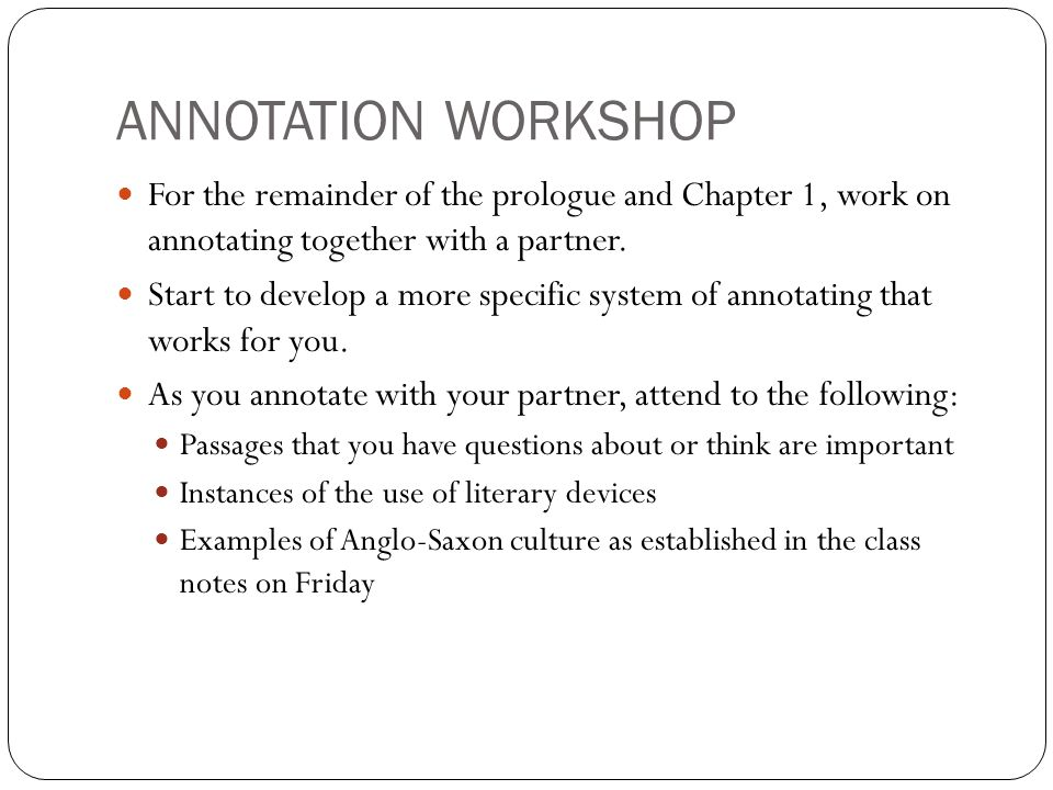 ANNOTATION WORKSHOP For the remainder of the prologue and Chapter 1, work on annotating together with a partner. Start to develop a more specific syst