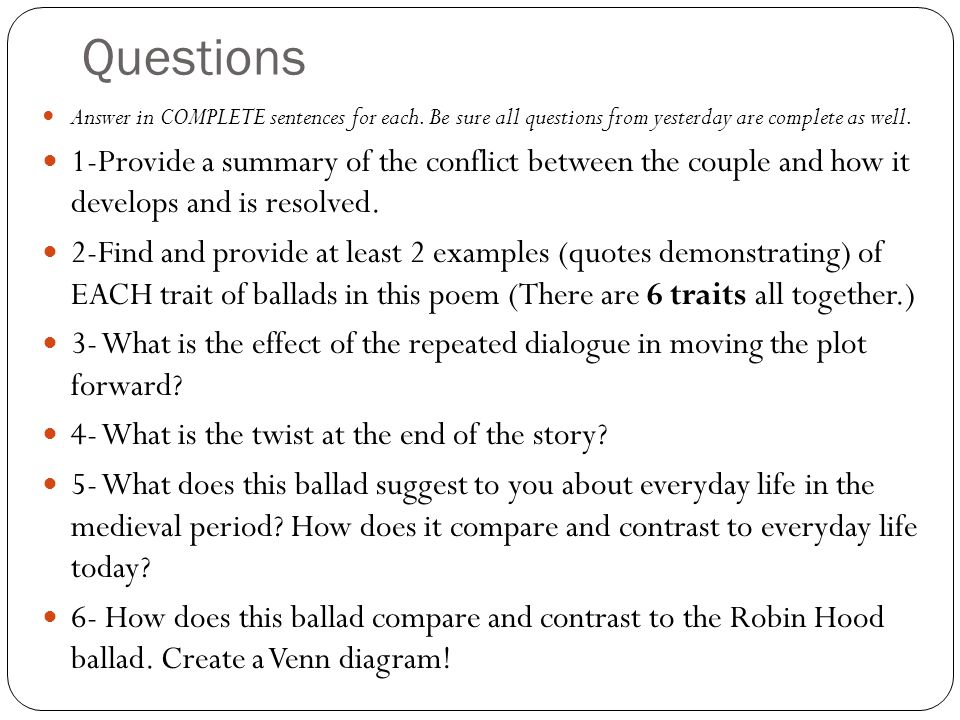 Questions Answer in COMPLETE sentences for each. Be sure all questions from yesterday are complete as well. 1-Provide a summary of the conflict betwee