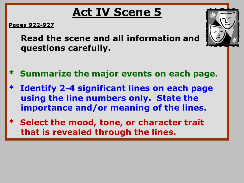 Act IV Scene 5 Pages 922-927 Read the scene and all information and questions carefully. * Summarize the major events on each page. * Identify 2-4 sig