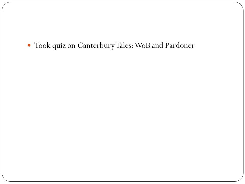 Took quiz on Canterbury Tales: WoB and Pardoner