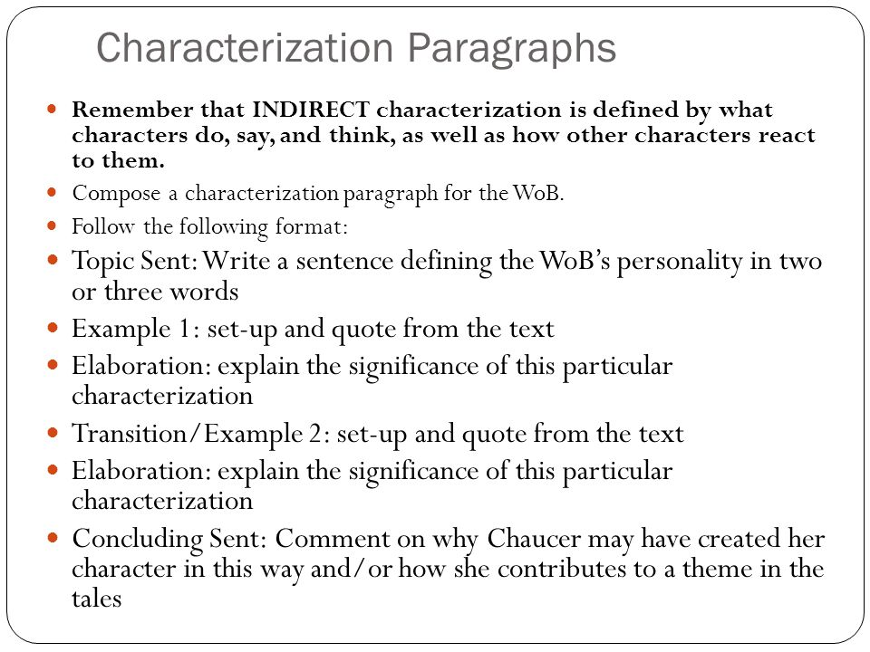 Characterization Paragraphs Remember that INDIRECT characterization is defined by what characters do, say, and think, as well as how other characters react to them.