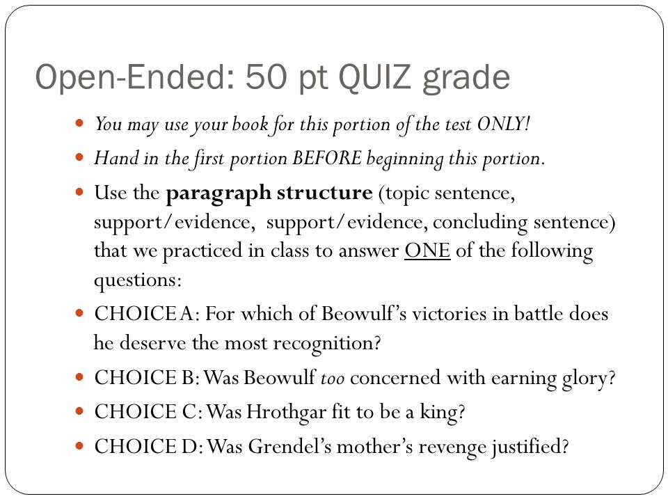 Open-Ended: 50 pt QUIZ grade You may use your book for this portion of the test ONLY.