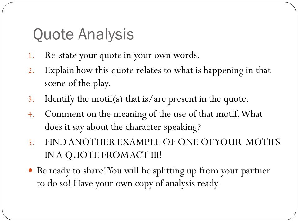 Quote Analysis 1.Re-state your quote in your own words.