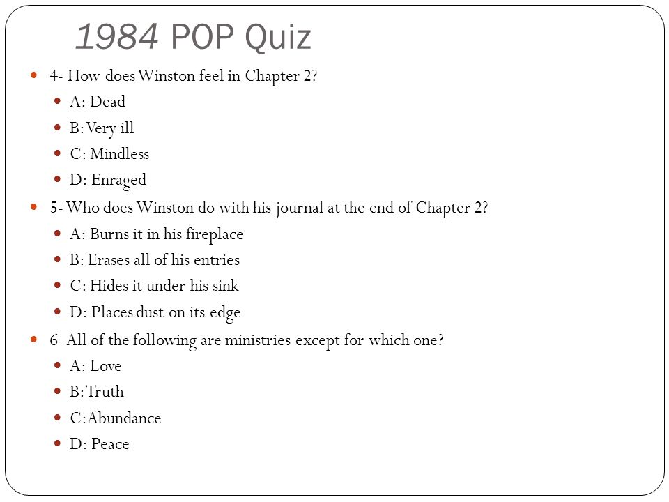1984 POP Quiz 4- How does Winston feel in Chapter 2.