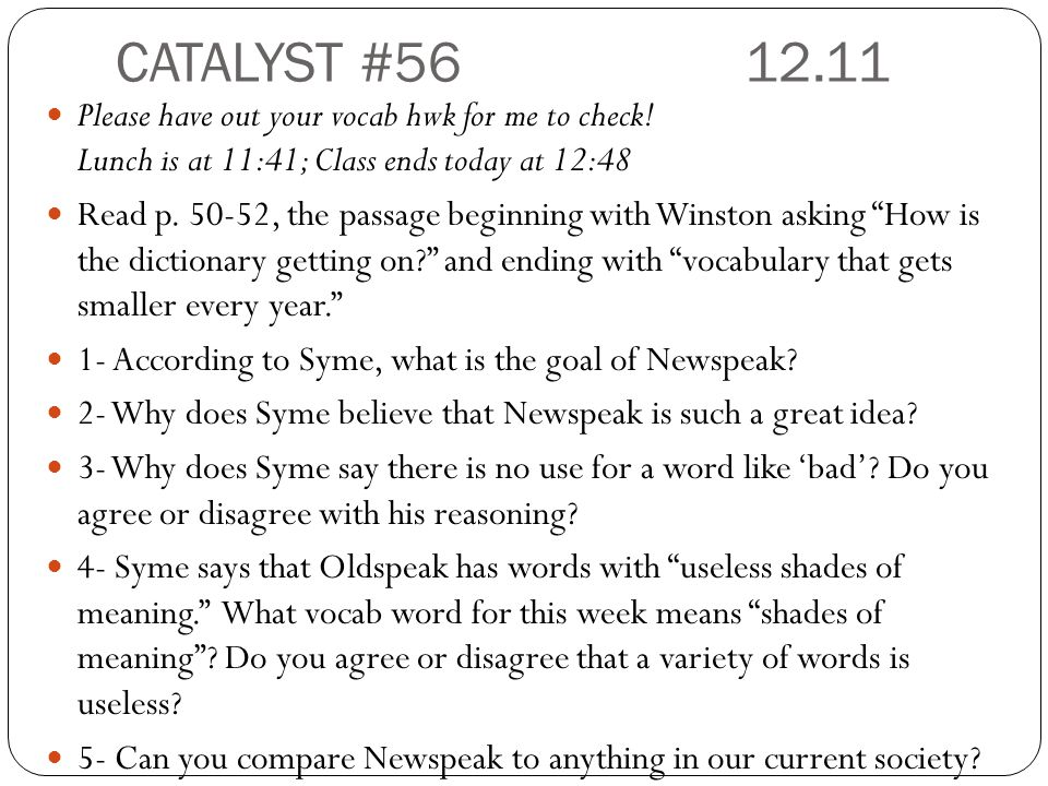 CATALYST #56 12.11 Please have out your vocab hwk for me to check.