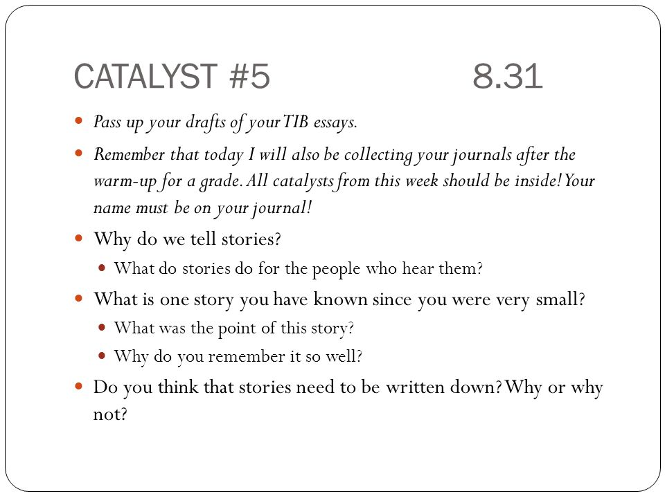 CATALYST #58.31 Pass up your drafts of your TIB essays.