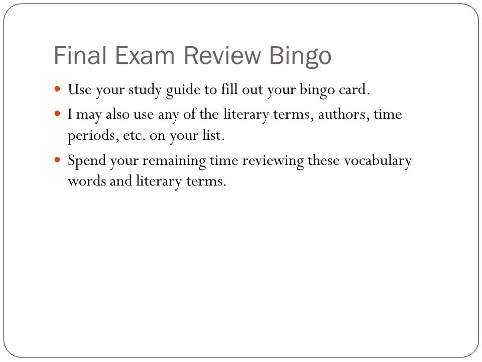 Final Exam Review Bingo Use your study guide to fill out your bingo card.