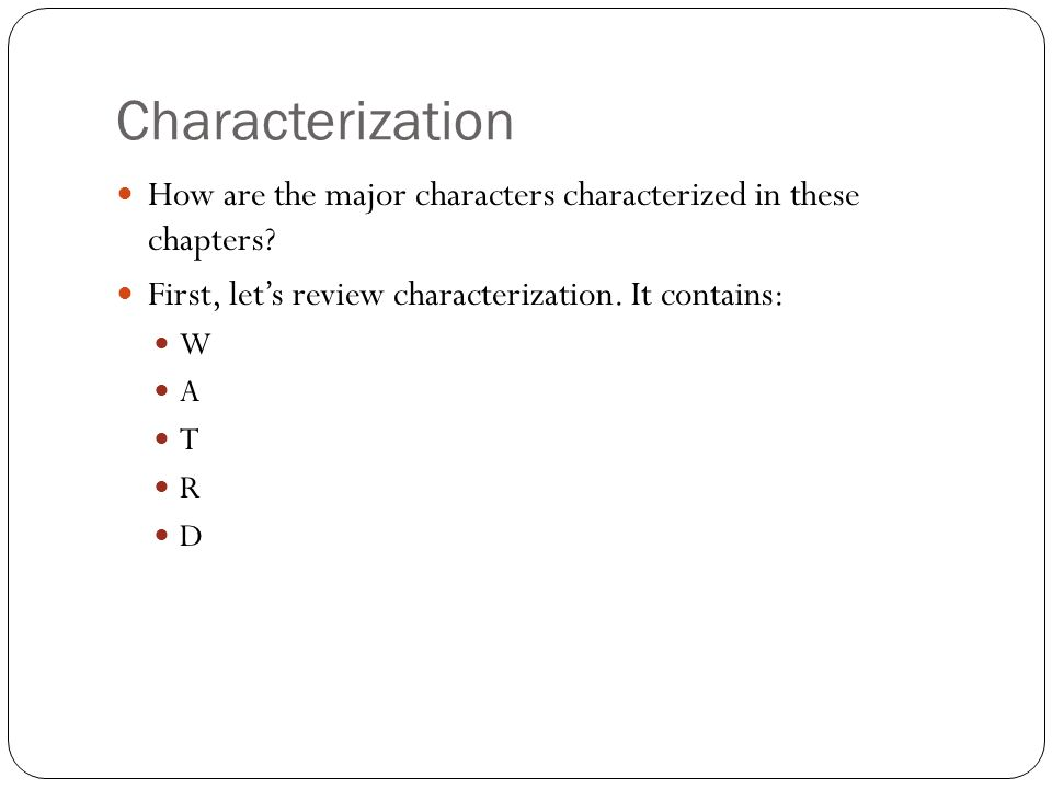 Characterization How are the major characters characterized in these chapters.