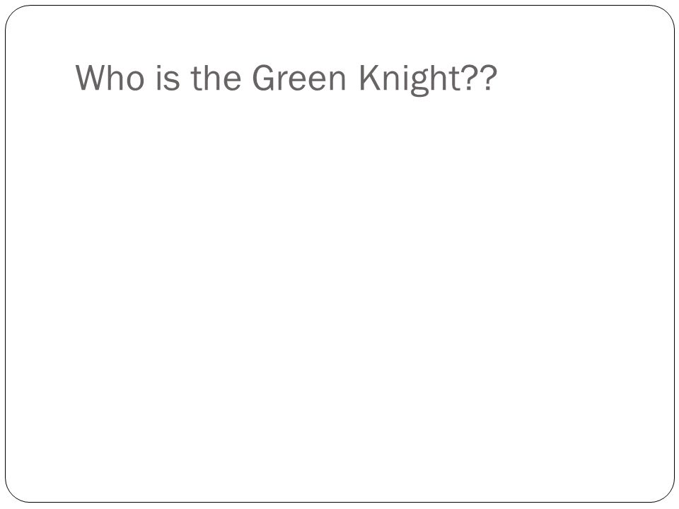 Who is the Green Knight??