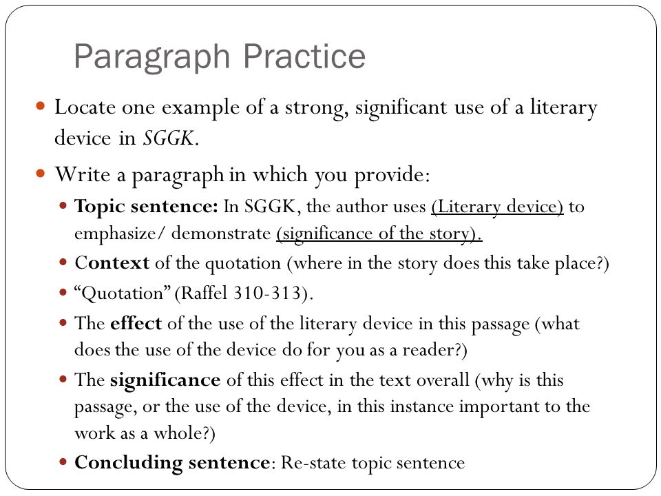 Paragraph Practice Locate one example of a strong, significant use of a literary device in SGGK.