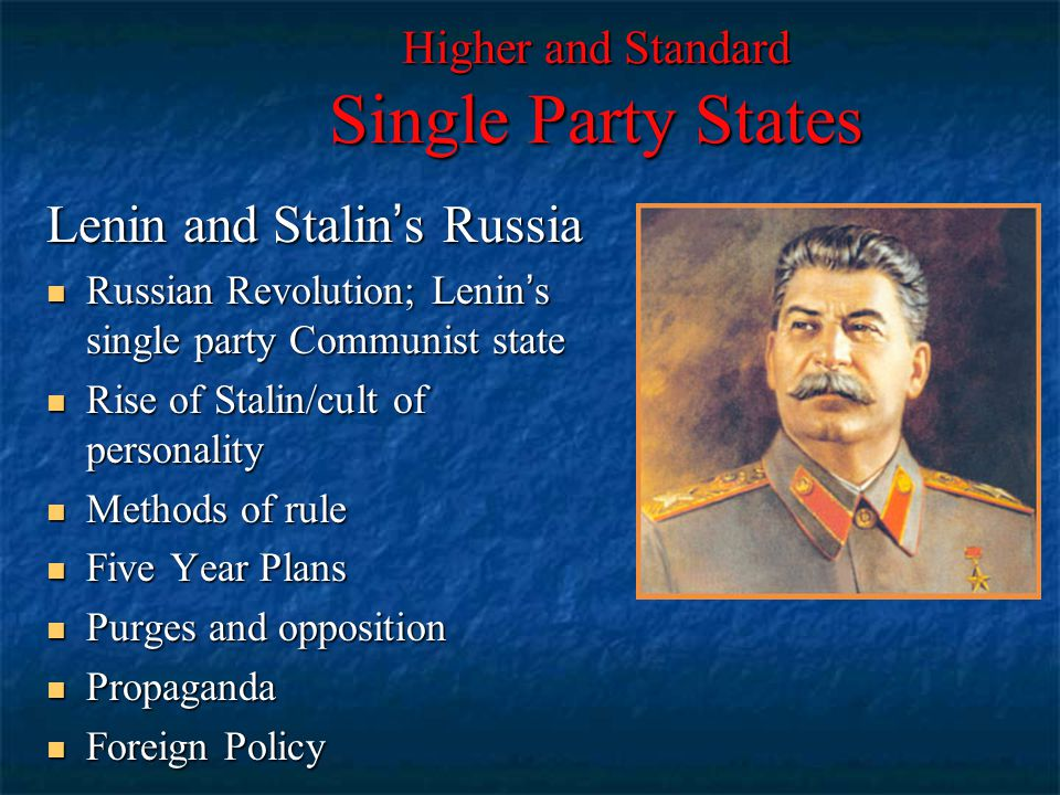 Higher and Standard Single Party States Lenin and Stalin's Russia Russian Revolution; Lenin's single party Communist state Russian Revolution; Lenin's